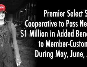 Premier Select Sires Cooperative to Pass Nearly $1 Million in Added Benefits to Member-Customers During May, June, July