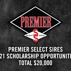 Premier Select Sires 2021 Scholarship Opportunities Total $20,000